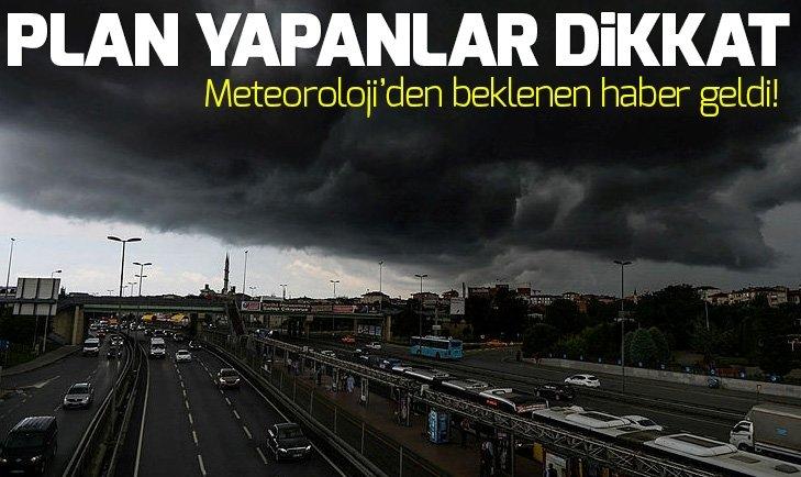 METEOROLOJİ'DEN BEKLENEN HABER GELDİ!