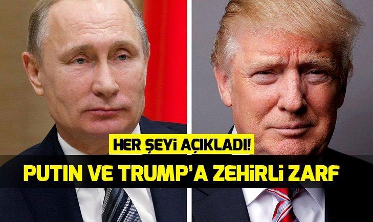 TRUMP VE PUTİN'E ZEHİRLİ ZARF!