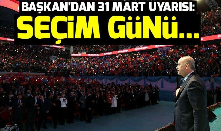 Başkan Erdoğan: Seçim günü hedefimiz...