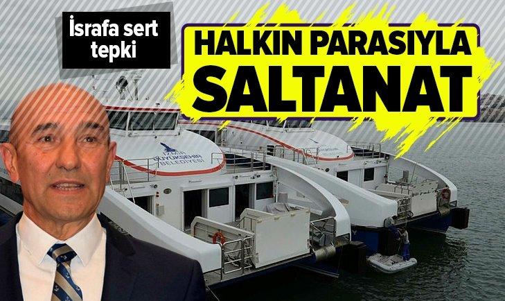 İZMİR'DE HALKIN PARASIYLA SALTANAT!