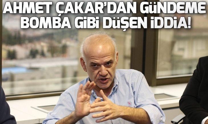 AHMET ÇAKAR SERT KONUŞTU!