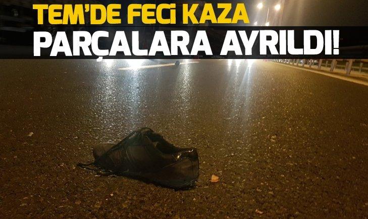 TEM'DE FECİ KAZA!