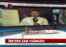 İstanbul'da nelere zam yapıldı?