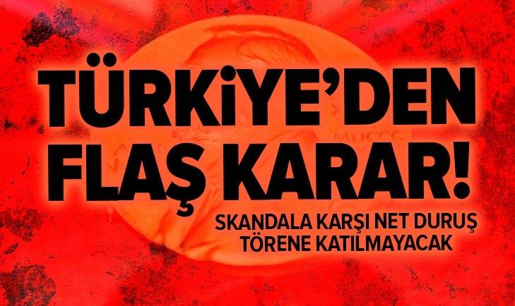 TÜRKİYE NOBEL ÖDÜL TÖRENİ'NE KATILMAYACAK!