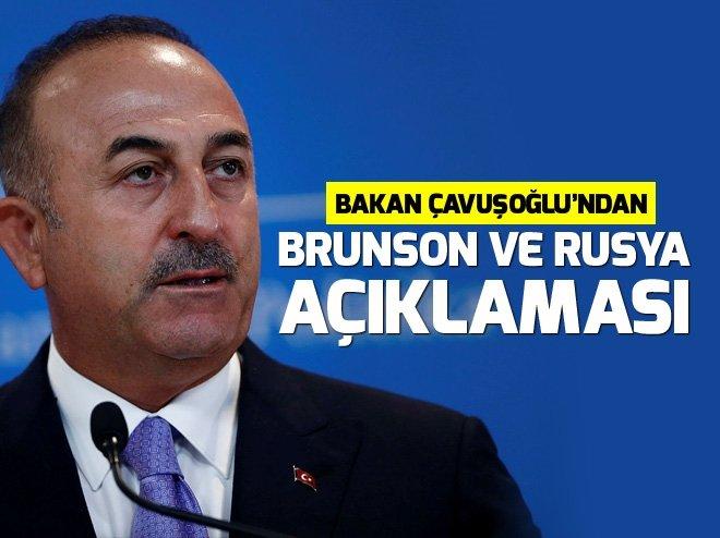 Dışişleri Bakanı Mevlüt Çavuşoğlu'ndan flaş Brunson ve Rusya için vize açıklaması