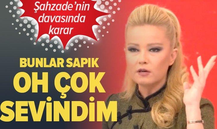 ŞAHZADE'NİN DAVASINDA KARAR VERİLDİ