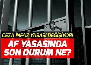 Af ne zaman çıkacak son durum ne? Adalet Bakanlığı ceza infaz yasası nasıl olacak? Son dakika af haberleri