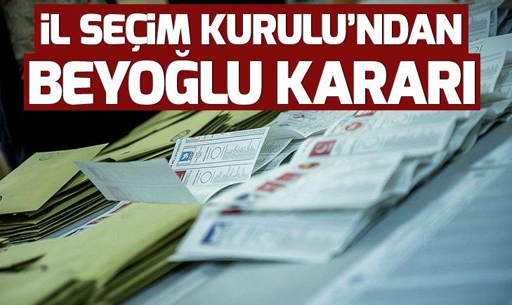 İl Seçim Kurulu'ndan Beyoğlu kararı