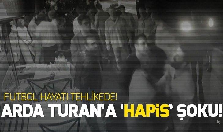 ARDA TURAN'IN FUTBOL HAYATI BİTEBİLİR! 3 YILDAN 10 YILA KADAR HAPİS...