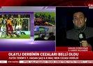 Galatasaray Fenerbahçe olaylı derbisinde cezalar açıklandı