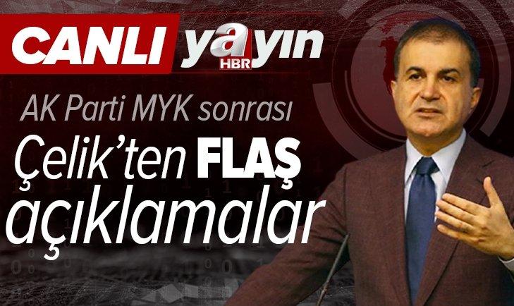 SON DAKİKA: AK Parti MYK sonrası Ömer Çelik'ten flaş açıklamalar