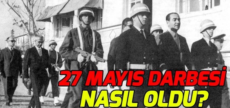 27 MAYIS: DEMOKRASİMİZE VURULAN İLK DARBE!