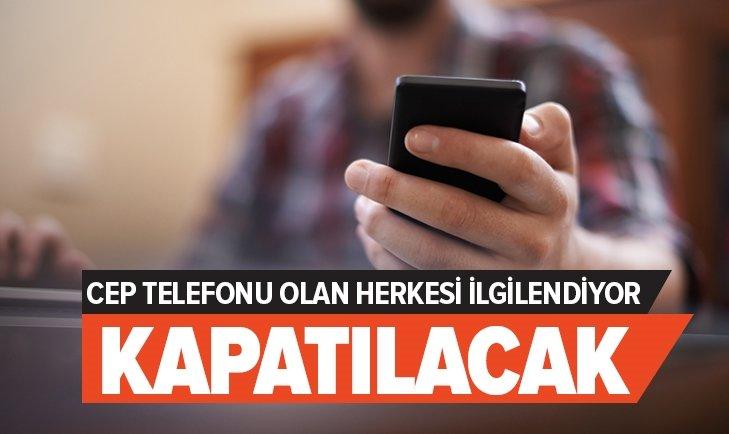SİNYAL ALMAYAN CEP TELEFONLARI KAPATILACAK