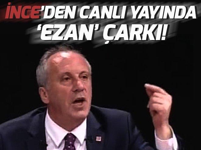 ADAY İNCE'NİN CANLI YAYINDA 'EZAN' ÇARKI