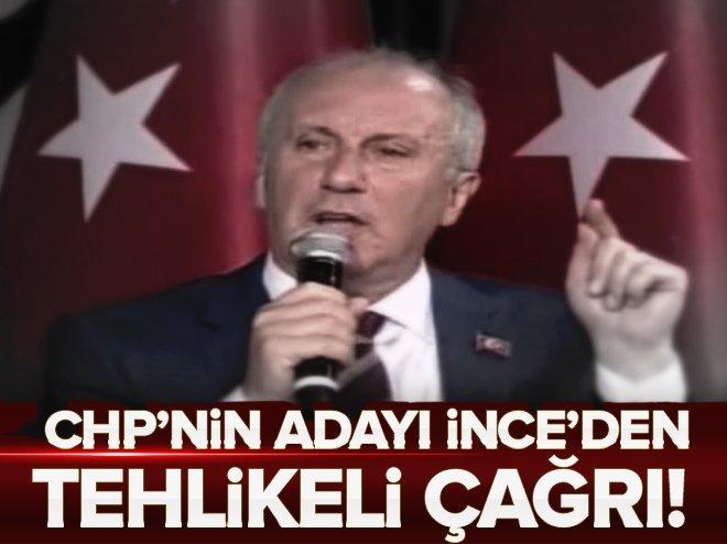 İnce'den CHP seçmenine tehlikeli çağrı