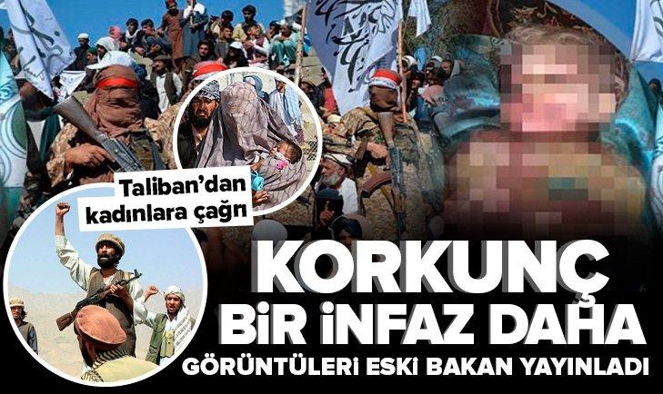 Taliban'dan korkunç bir infaz daha: Görüntüleri eski bakan yayınladı! Kadınlara çağrı yaptılar