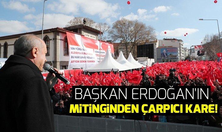 Erdoğan'ın Afyonkarahisar mitinginden çarpıcı kare!