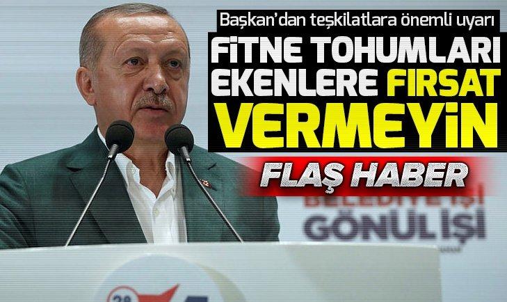 Başkan Erdoğan: Fitne tohumlarını ekenlere asla fırsat vermeyiniz