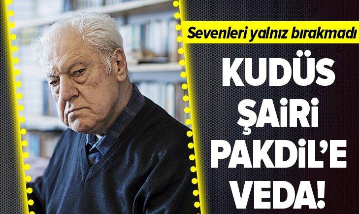 'KUDÜS ŞAİRİ' NURİ PAKDİL'E VEDA