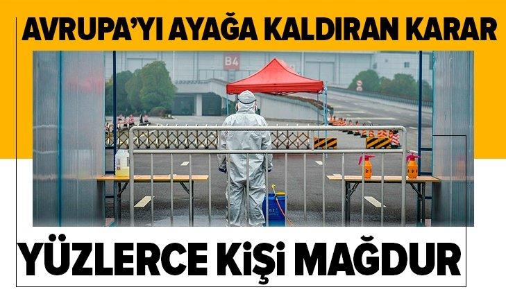 AVRUPA'YI AYAĞA KALDIRAN KARAR! YÜZLERCE KİŞİ MAĞDUR...