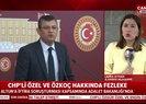 Son dakika: CHP'li vekiller Özgür Özel ve Engin Özkoç hakkında fezleke hazırlandı |Video