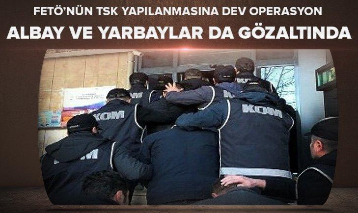 Dev operasyon! Albay ve yarbaylar da gözaltında...