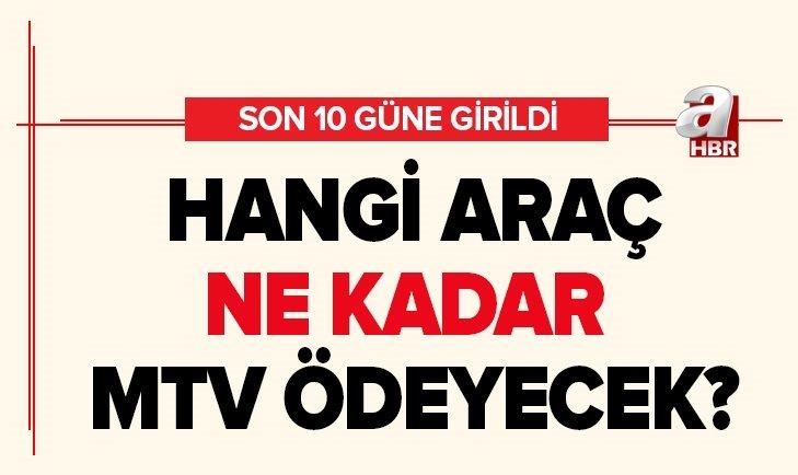 MTV İÇİN SON 10 GÜN! İŞTE 2020 MTV ÜCRETLERİ ÖDEME TABLOSU...