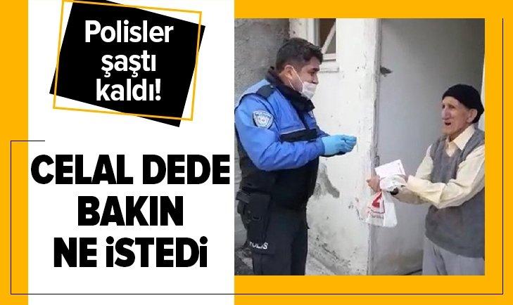 Celal dede bakın polisten ne istedi!