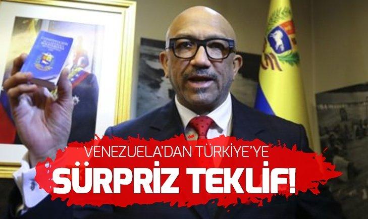 VENEZUELA'DAN TÜRKİYE'YE SÜRPRİZ TEKLİF!