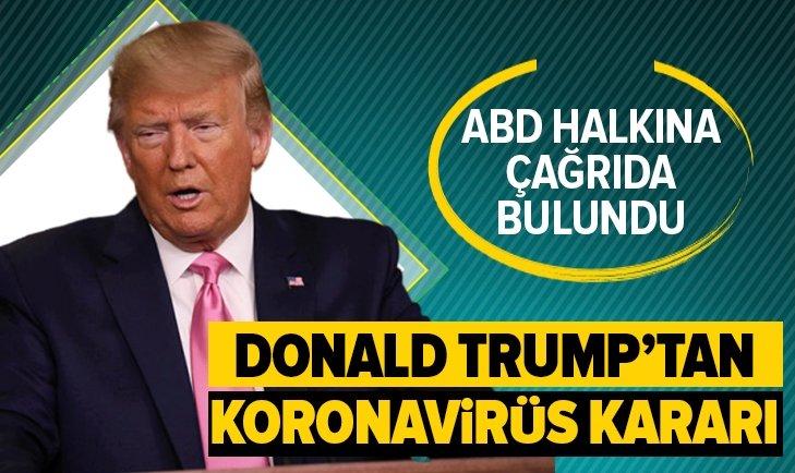 TRUMP'TAN KORONAVİRÜS KARARI!