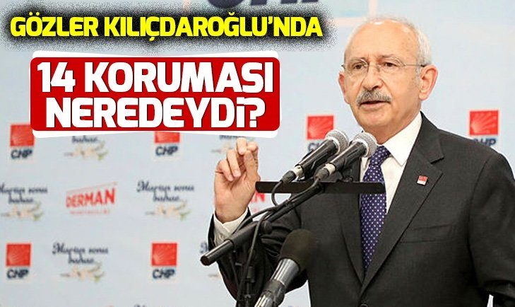 Kemal Kılıçdaroğlunun 14 koruması Çubukta neden yoktu?