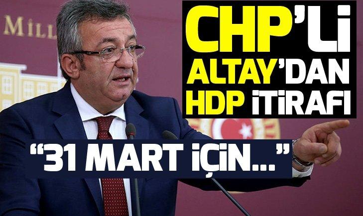 CHP'li Engin Altaydan HDP itirafı