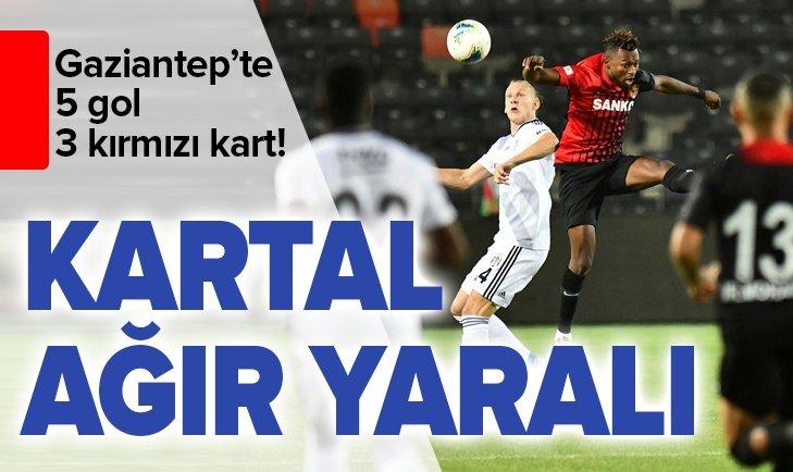 BEŞİKTAŞ, GAZİANTEP'TE KAYIP!
