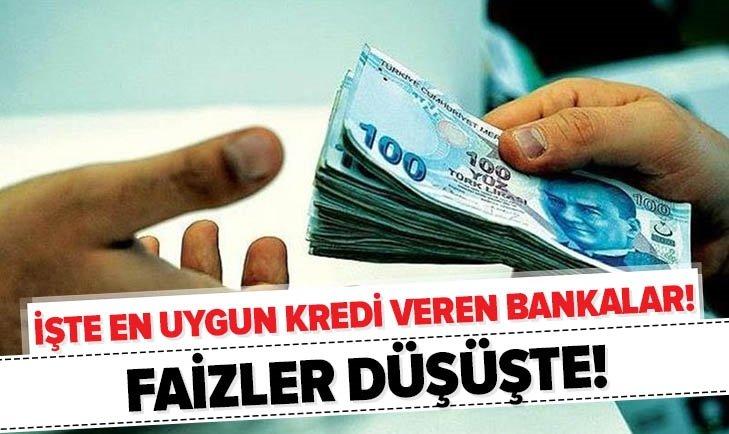 KREDİ FAİZLERİ DÜŞÜŞTE! İŞTE EN UYGUN KREDİ VEREN BANKALAR...