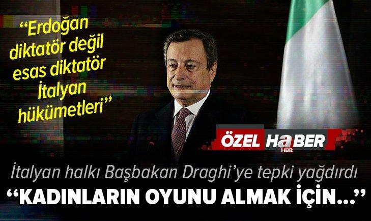 İtalyan halkı Başkan Erdoğan'a 'diktatör' diyen Başbakanları Draghi'ye tepki yağdırdı
