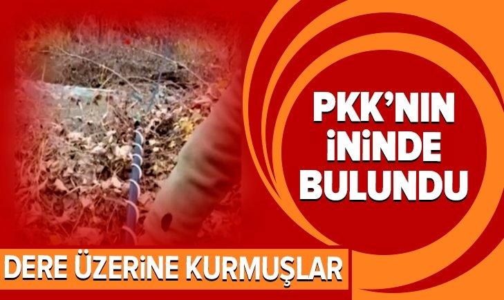 PKK'NIN İNİNDE BULUNDU! DERE ÜZERİNE KURMUŞLAR