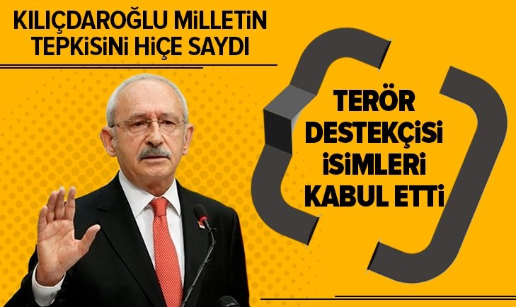 Kemal Kılıçdaroğlu terör destekçisi isimleri kabul etti!