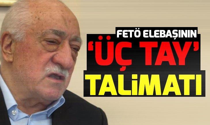 FETÖ elebaşı Fetullah Gülen'in 'üç tay' talimatı
