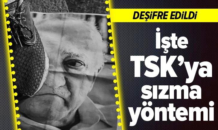 DEŞİFRE EDİLDİ! İŞTE TSK'YA SIZMA YÖNTEMLERİ...