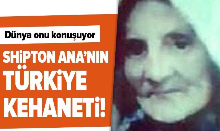 SHİPTON ANA'NIN TÜRKİYE KEHANETİ!