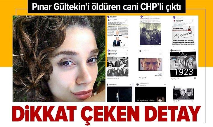 Pınar Gültekin'i öldüren CHP'li çıktı
