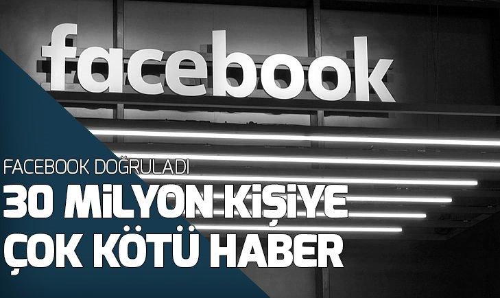 FACEBOOK DOĞRULADI! 30 MİLYON KİŞİYE KÖTÜ HABER