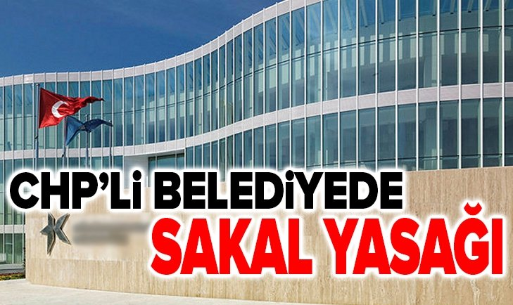 CHP'Lİ BELEDİYEDE SAKAL YASAĞI!