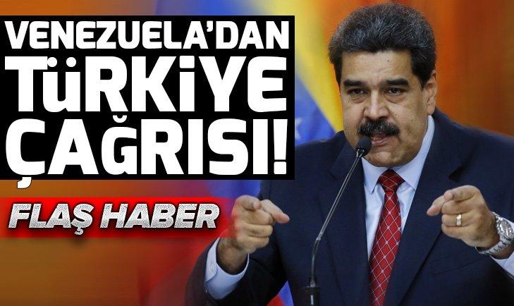 VENEZUELA'DAN TÜRKİYE ÇAĞRISI
