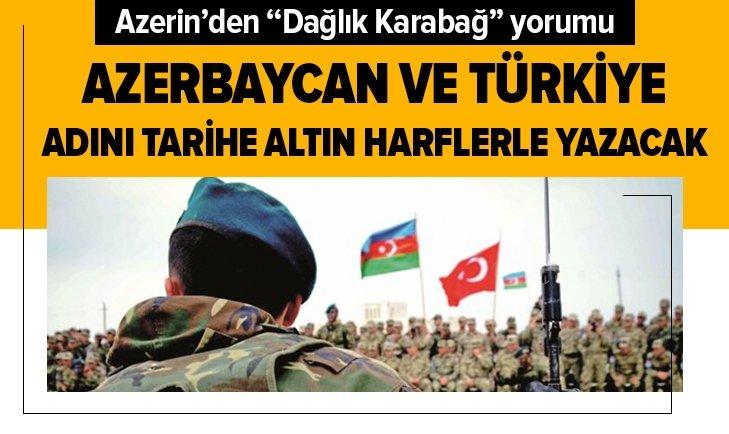 Azerin: Azerbaycan ve Türkiye adını tarihe altın harflerle yazacak