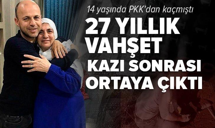 14 yaşında PKK'dan kaçmıştı! 27 yıllık vahşet kazı sonrası ortaya çıktı