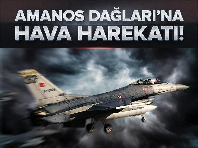 AMANOS DAĞLARI'NDAKİ PKK HEDEFLERİNE HAVA HAREKATI