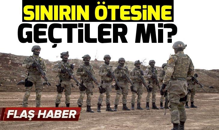 Komandolar Suriye sınırının ötesine geçti mi?