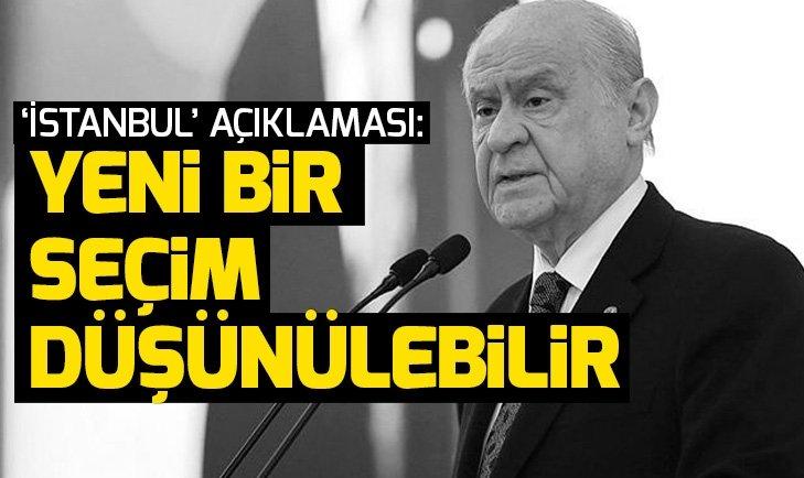 Son dakika: Bahçeli'den İstanbul seçim sonuçlarına itirazlarla ilgili açıklama