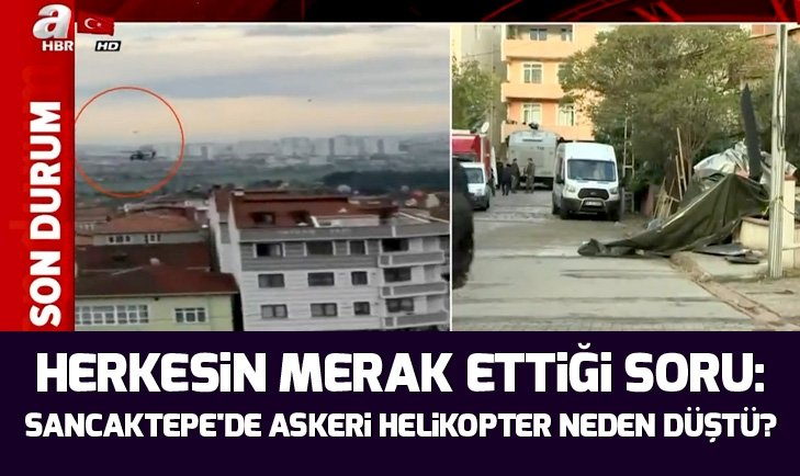 Sancaktepe'de askeri helikopter neden düştü?